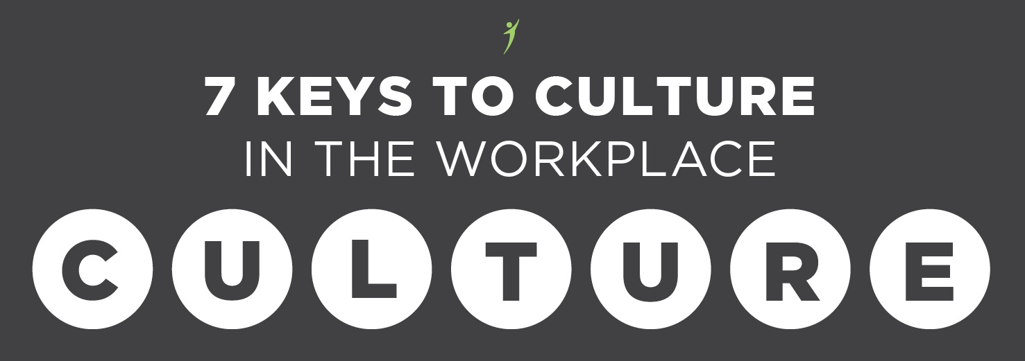 7 Keys To Culture In The Workplace