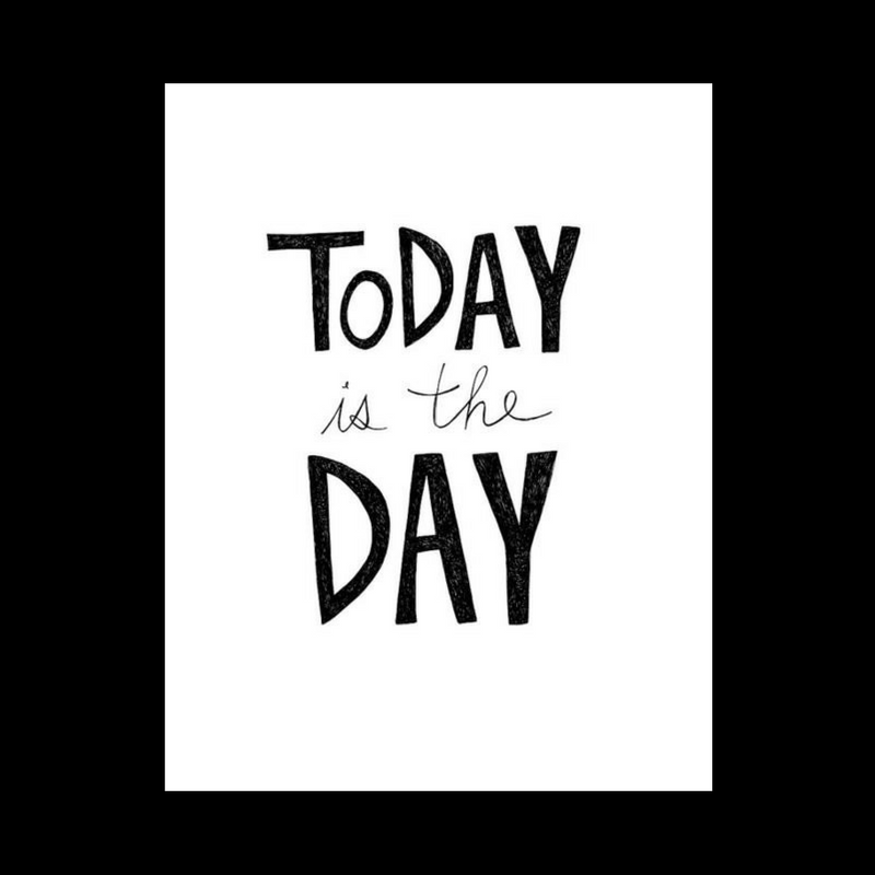 Today is the Day!